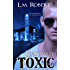 Beautifully Toxic (Toxic Love Series Book 1)