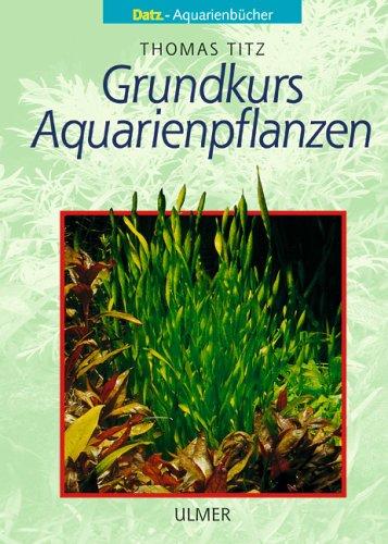 Grundkurs Aquarienpflanzen