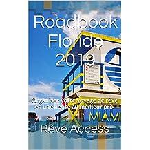 Roadbook Floride 2019: Organisez votre voyage de rêve en une heure au meilleur prix (French Edition)