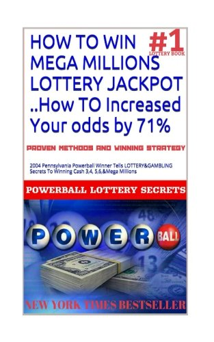HOW TO WIN MEGA MILLIONS LOTTERY JACKPOT ..How TO Increased Your odds by 71%: 2004 Pennsylvania Powerball Winner Tells LOTTERY&GAMBLING Secrets To ... Millions (MEGA MILLIONS AWAITS) (Volume 1)