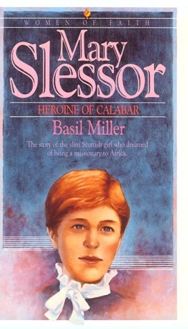 Mary Slessor (Women Of faith Series) by Brand: Bethany House Publishers