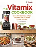 The Vitamix Cookbook: Over 200 Delicious Whole Food Recipes to...