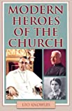 Modern Heroes of the Church, Leo Knowles, 1931709467