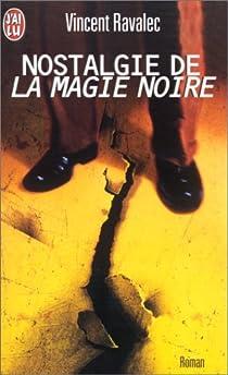 Nostalgie de la magie noire par Ravalec
