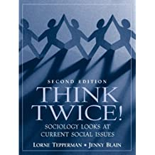 Think Twice! Sociology Looks at Current Social Issues (2nd Edition)