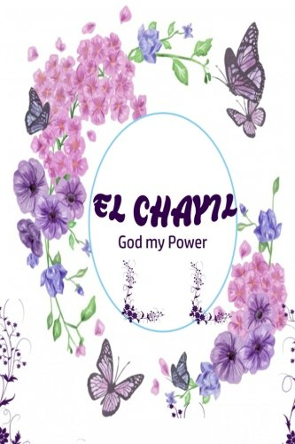 El Chayil God My Power: Names Of God Bible Verse Quote Cover Composition Portable A5 Size Christian Gift Journal Notebook To Write In. For Men, Women ... Paperback (Ruled 6x9 Journals) (Volume 89) pdf epub