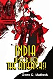 India Once Ruled the Americas!, Gene D. Matlock, 0595134688