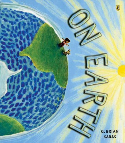 On Earth: G. Brian Karas: 9780142410639: Amazon.com: Books