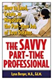 The Savvy Part-Time Professional, Lynn Berger, 1933102187