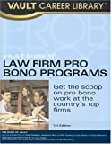 Vault Guide to Pro Bono Law Programs, Vera Djordjevich, 1581313012