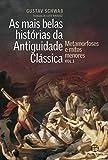 capa de As Mais Belas Histórias da Antiguidade Clássica. Metamorfoses e Mitos Menores - Volume 1