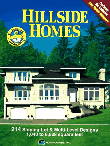 Hillside Homes: 214 Sloping-Lot & Multi-Level Designs : 1,040 to 6,628 Square Feet