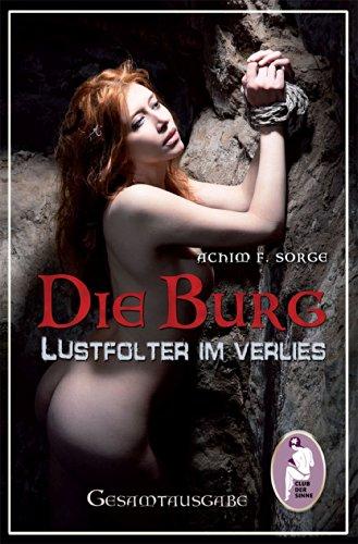 Die Burg - Lustfolter im Verlies (German Edition)
