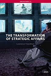 The Transformation of Strategic Affairs (Adelphi Series)