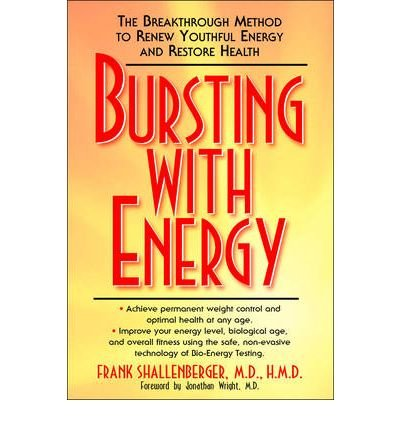 By Frank Shallenberger - Bursting with Energy: The Breakthrough Method to Renew Youthful Energy and Restore Health (Updated Revision) (12/25/07)