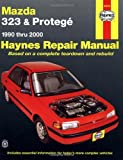 Mazda 323 and Protege, 1990-2000 (Haynes Repair Manuals)
