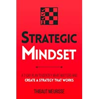Strategic Mindset: A 7-Day Plan to Identify What Matters and Create a Strategy that Works