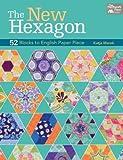 The New Hexagon( 52 Blocks to English Paper Piece)[NEW HEXAGON][Paperback]