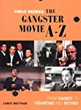 Public Enemies: The Gangster Movie A-Z by