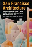 Search : San Francisco Architecture: The Illustrated Guide to Over 600 of the Best Buildings, Parks, and Public Artworks in the Bay Area