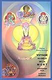 Voyage au-delà de la mort : Témoignage vécu - Tradition tibétaine