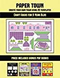 Craft Ideas for 9 Year Olds (Paper Town - Create Your Own Town Using 20 Templates): 20 full-color kindergarten cut and paste activity sheets designed ... includes 12 printable PDF kindergarten workb