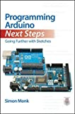 Programming Arduino Next Steps: Going Further with Sketches (Electronics)