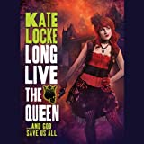 Long Live the Queen: Immortal Empires series, Book 3