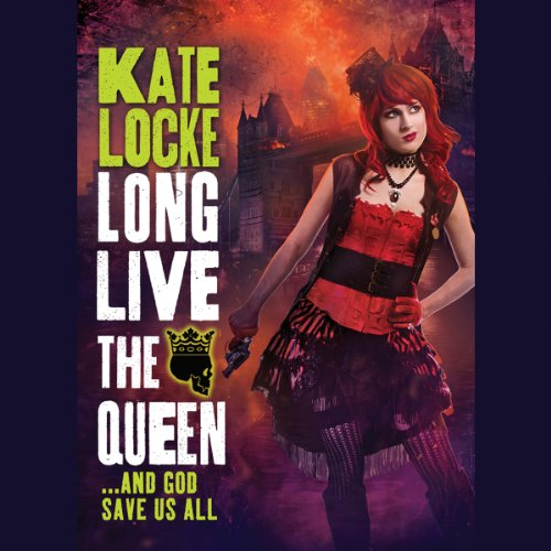 Long Live the Queen: Immortal Empires series, Book 3 by Hachette Audio
