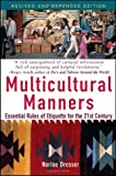 Multicultural Manners: Essential Rules of Etiquette for the 21st Century, Norine Dresser, 0471684287