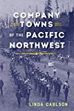 img - for Company Towns of the Pacific Northwest book / textbook / text book