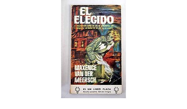 El elegido: Maxence Van der Meersch: Amazon.com: Books