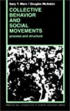 Collective Behavior and Social Movements : Process and Structure, Marx, Gary T. and McAdam, Douglas, 013142100X