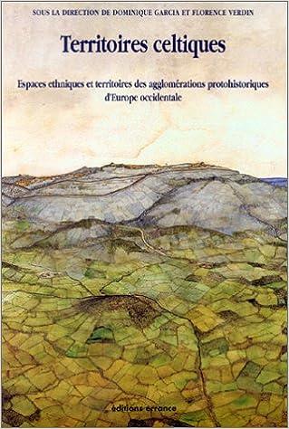 Télécharger Territoires celtiques : Espaces ethniques et territoires des agglomérations protohistoriques d'Europe occidentale EPUB eBook gratuit