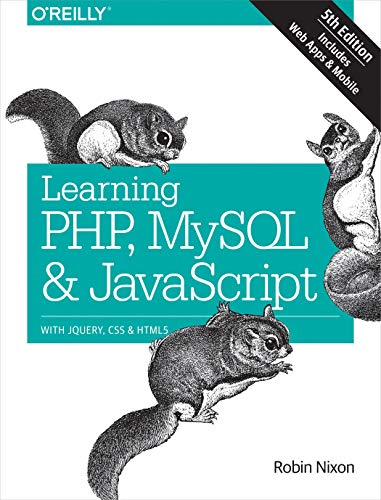 Learning PHP, MySQL & JavaScript: With jQuery, CSS & HTML5 (Learning PHP, MYSQL, Javascript, CSS & HTML5) (Beginning Responsive Web Design With Html5 And Css3)