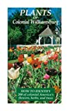 img - for Plants of Colonial Williamsburg: How to Identify 200 of Colonial America's Flowers, Herbs, and Trees book / textbook / text book