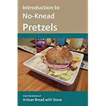 Introduction to No-Knead Pretzels: From the kitchen of Artisan Bread with Steve