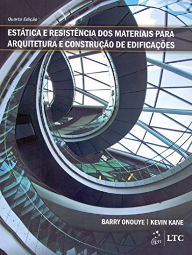 Estatica e Resistencia dos Materiais Para Arquitetura e Construcao de Edificacoes