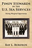 Pinoy Stewards in the U. S. Sea Services, Ray L. Burdeos, 1452066760
