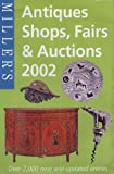 img - for Miller's: Antiques Shops, Fairs & Auctions 2002 book / textbook / text book