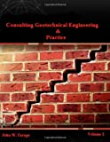 Consulting Geotechnical Engineering and Practice, John Farage, 1477488499
