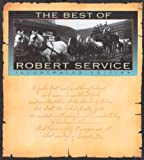 The Best Of Robert Service: Illustrated Edition