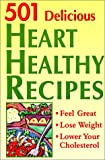501 Delicious Heart Healthy Recipes, Oxmoor House Staff, 0848724992