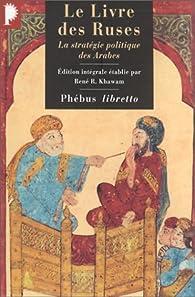Le livre des ruses. La stratégie politique des Arabes par  Anonyme