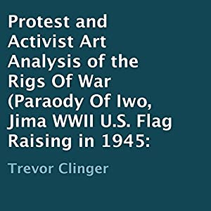 Protest and Activist Art Analysis of the Rigs of War Audiobook