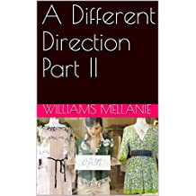 A Different Direction Part II