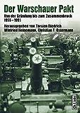 Der Warschauer Pakt - Von der Gründung bis zum Zusammenbruch (1955-1991)