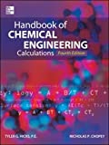Handbook of Chemical Engineering Calculations, Fourth Edition (Mechanical Engineering)