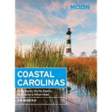 Moon Coastal Carolinas: Outer Banks, Myrtle Beach, Charleston & Hilton Head