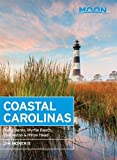 Moon Coastal Carolinas: Outer Banks, Myrtle Beach, Charleston & Hilton Head (Moon Handbooks)